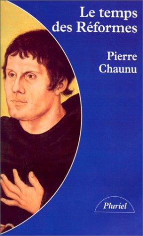 9782012788015: LE TEMPS DES REFORMES. : Histoire religieuse et système de civilisation, la crise de la chretienté, L'Eclatement (1250-1550) (Pluriel)