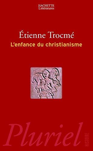 L'enfance du christianisme: Trocmé, Etienne