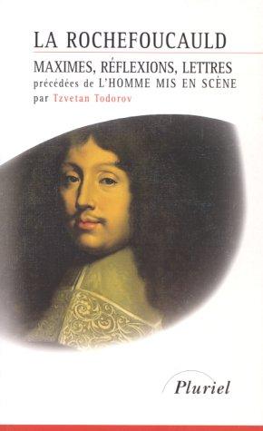 Maximes, rà flexions, lettres: T. Todorov