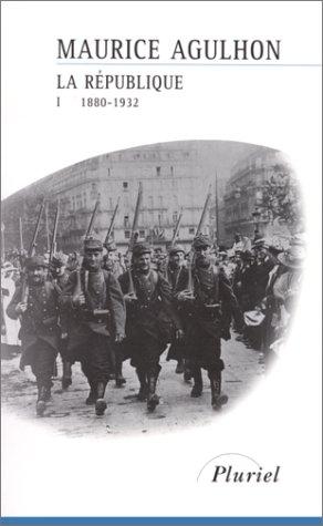 9782012789692: La République, tome 1 : 1880-1932