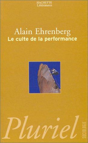 Le Culte de la performance: Alain Ehrenberg
