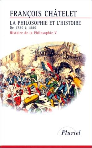 9782012790056: Histoire de la philosophie, Tome 5 : La philosophie et l'Histoire, de 1780 à 1880