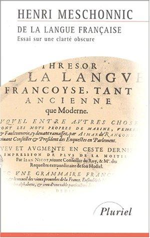 DE LA LANGUE FRANCAISE - Essai sur une clarte obscure: MESCHONNIC, HENRI