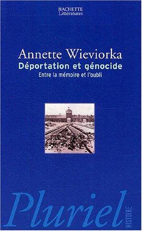 Déportation et génocide. Entre la mémoire et: Annette Wieviorka
