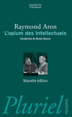 9782012790612: L'opium des intellectuels: Introduction inédite de Nicolas Baverez (Pluriel)