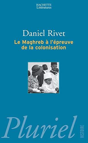 9782012791374: Le Magreb à l'épreuve de la colonisation