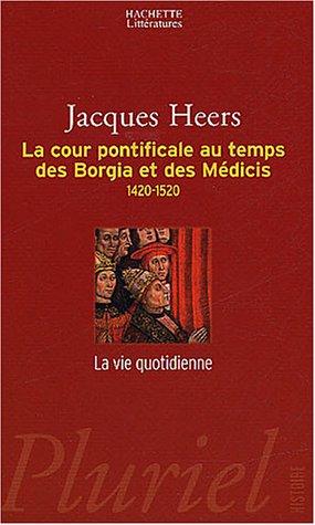 9782012791503: La cour pontificale au temps des Borgia et des M�dicis : 1420-1520