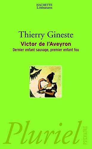 9782012792128: Victor de l'Aveyron : Dernier enfant sauvage, premier enfant fou