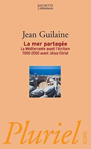 9782012792487: La mer partag�e : La M�diterran�e avant l'�criture 7000-2000 avant J�sus-Christ