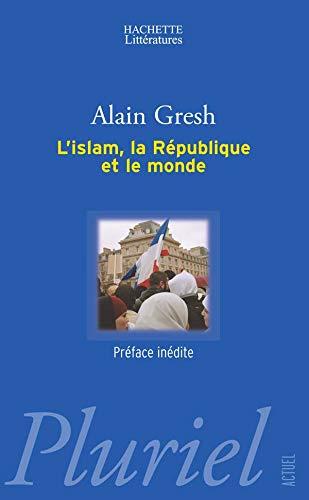 9782012792531: L'islam, la République et le monde (French Edition)