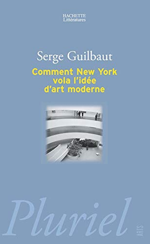 9782012792579: Comment New-York Vola L'Idee D'Art Moderne (French Edition)