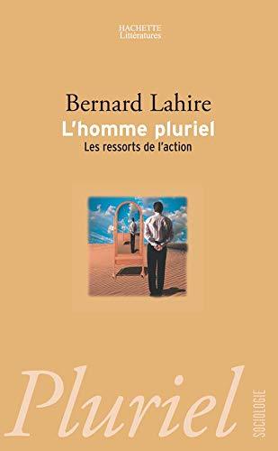 L'Homme Pluriel: Bernard Lahire