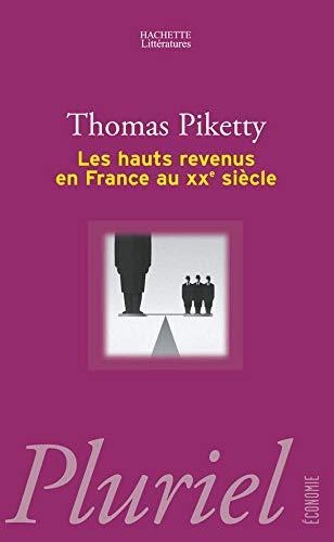 Les hauts revenus en France au XXe siècle: Intégralités et redistributions, 1901-1998 (9782012792920) by [???]