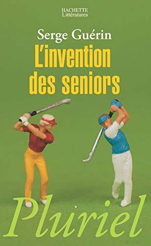 9782012792982: L'invention des seniors (French Edition)