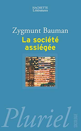 La Societe Assiegee (French Edition) (9782012793293) by Zygmunt Bauman