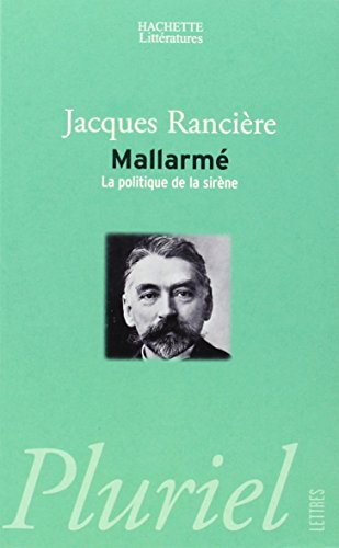 Mallarme, La Politique De La Sirene (French Edition) (9782012793415) by Jacques Ranciere