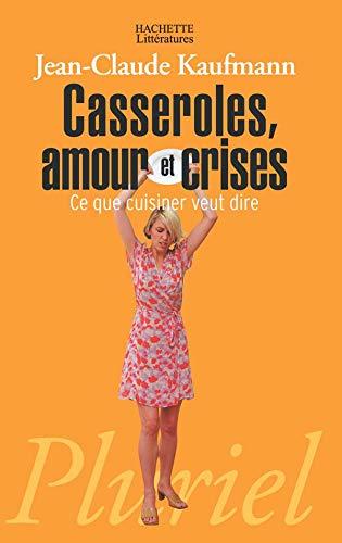 9782012793460: Casseroles, amour et crises : Ce que cuisiner veut dire