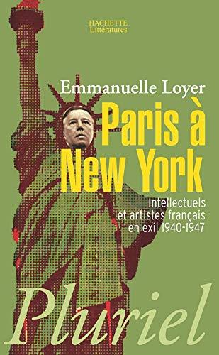 9782012793507: Paris a New York: Intellectuels Et Artistes Francais En Exil (1940- (French Edition)