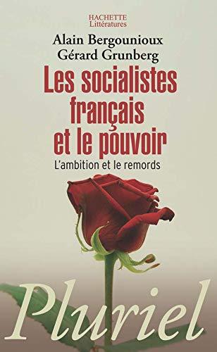 9782012793880: Les Socialistes Francais ET Le Pouvoir/L'Ambition ET Le Remords (French Edition)