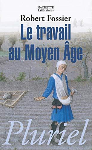9782012794122: Le Travail Au Moyen-Age (Pluriel)