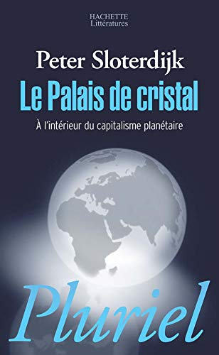 9782012794153: Le Palais De Cristal: A L'Interieur Du Capitalisme Planetaire (Pluriel)