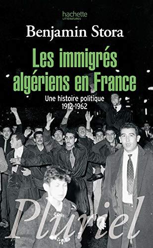 9782012794184: Les immigrés algériens en France : Une histoire politique 1912-1962