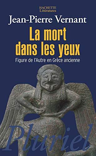 9782012794269: La mort dans les yeux : Figures de l'Autre en Grèce ancienne, Artémis, Gorgô (Pluriel)