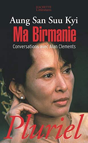 MA Birmanie, Conversations Avec Alan Clements (French Edition): San Suu Kyi