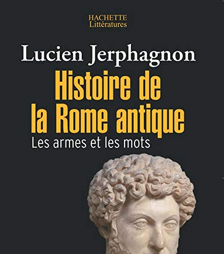 9782012794368: Histoire De LA Rome Antique, Les Armes ET Les Mots (French Edition)
