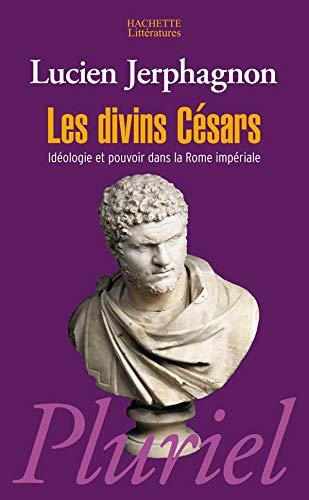 9782012794429: Les Divins Cesars: Ideologie ET Pouvoir Dans LA Rome Imperiale (French Edition)