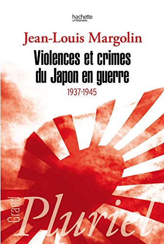 9782012794542: Violences et crimes du Japon en guerre : 1937-1945