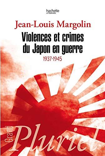 9782012794542: Violences ET Crimes Du Japon En Guerre 1937-1945 (French Edition)