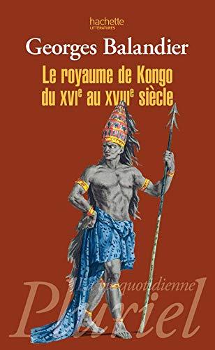 9782012794825: Le royaume de Kongo du XVIe au XVIIIe siècle (French Edition)