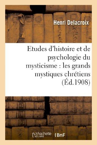 9782012796485: Etudes d'histoire et de psychologie du mysticisme : les grands mystiques chrétiens