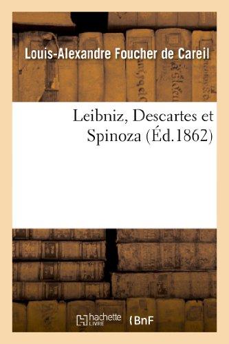 Leibniz, Descartes et Spinoza: Louis-Alexandre Foucher de