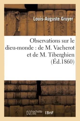 9782012801509: Observations Sur Le Dieu-Monde: de M. Vacherot Et de M. Tiberghien (Philosophie)