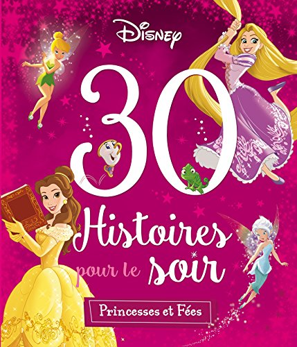 9782012803916: DISNEY PRINCESSES - 30 Histoires pour le Soir - Princesses et Fées