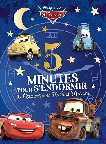 9782012804104: CARS - 5 Minutes pour S'endormir - 12 histoires avec Flash et Martin - Disney Pixar