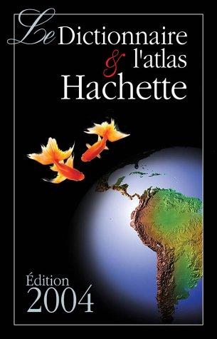 9782012805538: Coffret : Dictionnaire Hachette 2004 + Atlas