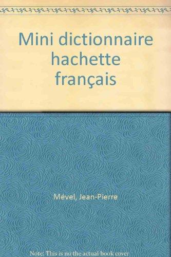 Mini dictionnaire hachette fran?ais: Jean-Pierre M?vel