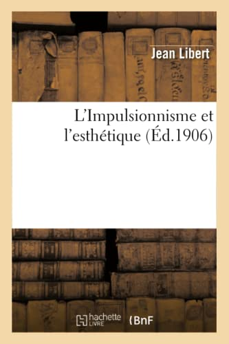 L'Impulsionnisme et l'esthétique: Jean Libert