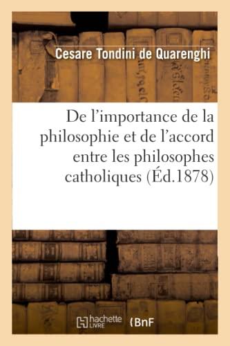 9782012822580: De l'importance de la philosophie et de l'accord entre les philosophes catholiques: : avec l'indication des passages de saint Thomas relatifs � la formation et � l'origine des id�es