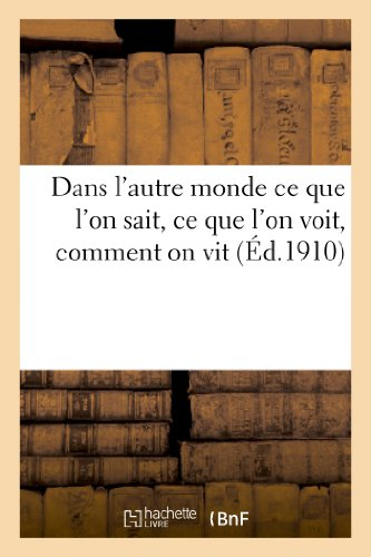 9782012823419: Dans L Autre Monde Ce Que L on Sait, Ce Que L on Voit, Comment on Vit: Recueil de Communications (French Edition)