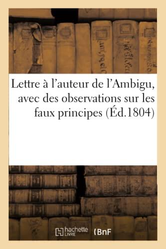 9782012823730: Lettre A L Auteur de L Ambigu, Avec Des Observations Sur Les Faux Principes Et Les Faux (Philosophie)