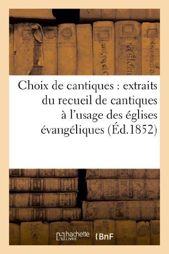 Choix de Cantiques: Extraits Du Recueil de: Sans Auteur