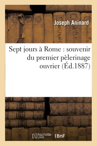 9782012845909: Sept jours à Rome : souvenir du premier pèlerinage ouvrier