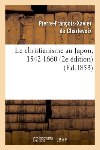 9782012852259: Le christianisme au Japon, 1542-1660 (2e édition)