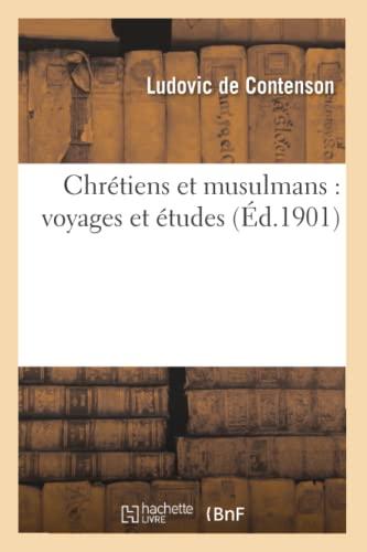 9782012853317: Chrétiens et musulmans : voyages et études