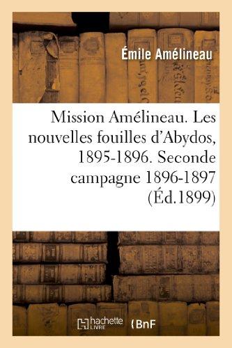 9782012856127: Mission Amélineau. Les nouvelles fouilles d'Abydos, 1895-1896, compte-rendu in-extenso des fouilles: , description des monuments et objets découverts (1er septembre 1898.). Seconde campagne 1896-1897