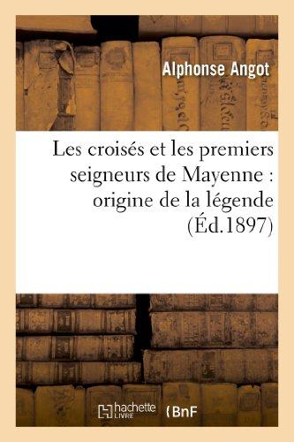 9782012856370: Les crois�s et les premiers seigneurs de Mayenne : origine de la l�gende